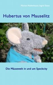 Hubertus von Mauselitz – Die Mäusewelt in und um Speckcity